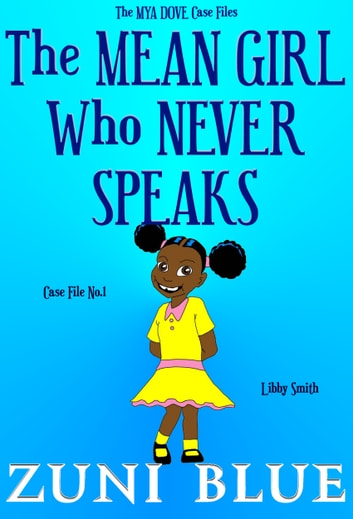 The Mean Girl Who Never Speaks ebook by Zuni Blue