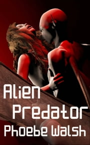 Alien Predator ebook by Phoebe Walsh
