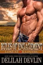 Rules of Engagement - Lone Star Lovers, #9 ebook by Delilah Devlin