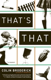 That's That - A Memoir ebook by Colin Broderick