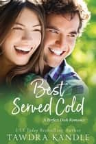 Best Served Cold ebook by Tawdra Kandle