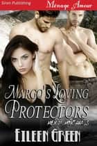 Margo's Loving Protectors ebook by Eileen Green