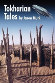 Tokharian Tales ebook by Jason Murk