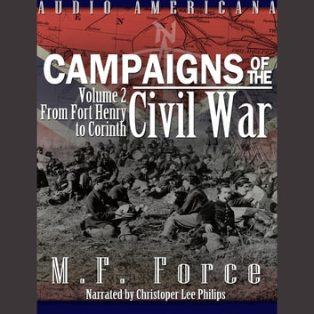 Campaigns of the Civil War, Vol 2 - From Fort Henry to Corinth audiobook by M.F. Force