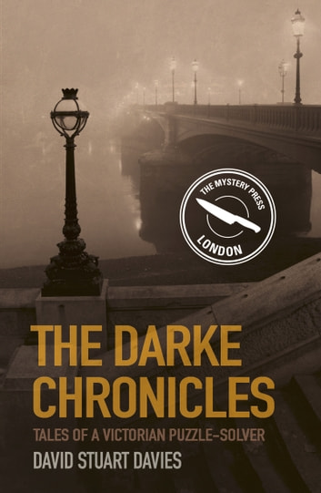 Darke Chronicles - Tales of a Victorian Puzzle-Solver ebook by David Stuart  Davies
