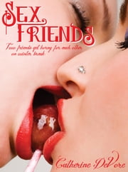 Sex Friends ebook by Catherine DeVore