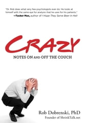Crazy - Notes On and Off the Couch ebook by Rob Dobrenski