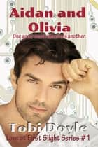 Aidan and Olivia - Love at First Slight, #1 ebook by Tobi Doyle