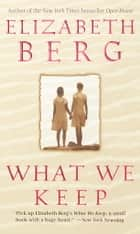 What We Keep ebook by Elizabeth Berg