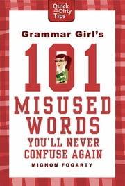 Grammar Girl's 101 Misused Words You'll Never Confuse Again ebook by Kobo.Web.Store.Products.Fields.ContributorFieldViewModel