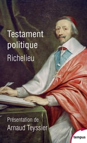 Testament politique eBook by RICHELIEU, Arnaud TEYSSIER