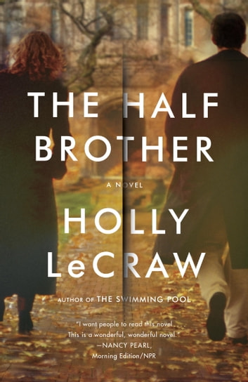 The Half Brother - A Novel ebook by Holly LeCraw