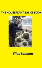 The Houseplant Basics Book ebook by Elias Sassoon
