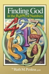 Finding God in the Rubble of Numbers ebook by Ruth M. Penksa, gnsh