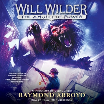 Will Wilder #3: The Amulet of Power audiobook by Raymond Arroyo