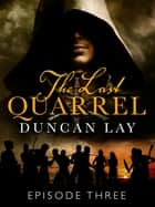 The Last Quarrel: Episode 3 eBook by Duncan Lay