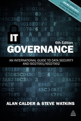 IT Governance - An International Guide to Data Security and ISO27001/ISO27002 ebook by Alan Calder,Steve Watkins