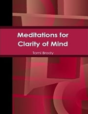 Meditations for Clarity of Mind ebook by Tami Brady