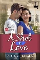 A Shot at Love ebook by Peggy Jaeger