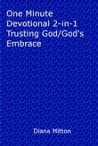 One Minute Devotional 2-in-1 Trusting God/God's Embrace