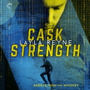 Cask Strength audiobook by Layla Reyne