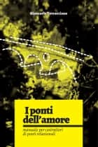 I ponti dell'amore ebook by Giancarlo Terracciano