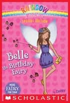 Rainbow Magic Special Edition: Belle the Birthday Fairy ebook by Daisy Meadows