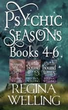 Psychic Seasons: Books 4-6 ebook by ReGina Welling