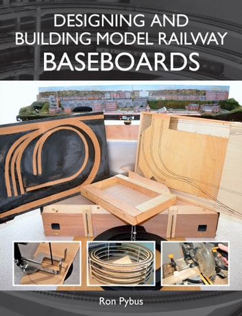 Designing and Building Model Railway Baseboards ebook by Ron Pybus