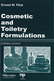 Cosmetic and Toiletry Formulations, Vol. 8 ebook by Ernest W. Flick