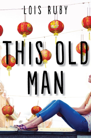 This Old Man ebook by Lois Ruby