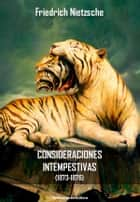 Las consideraciones intempestivas (1873-1876) ebook by Friedrich Nietzsche