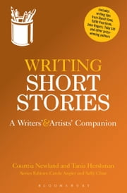 Writing Short Stories - A Writers' and Artists' Companion ebook by Courttia Newland,Tania Hershman