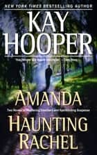 Amanda/Haunting Rachel - Two Novels in One Volume ebook by Kay Hooper