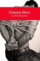 Cinema Slave ebook by Will Richards