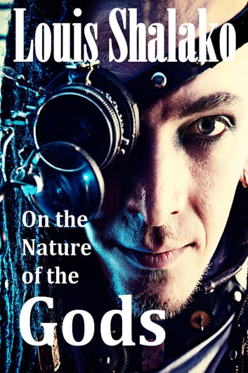 On the Nature of the Gods ebook by Louis Shalako