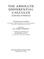 The Absolute Differential Calculus: Calculus of Tensors ebook by Tullio Levi-Civita