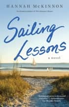 Sailing Lessons - A Novel ebook by Hannah McKinnon