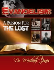 Evangelism: Passion for the Lost (Manual) ebook by Dr. Michael Jones
