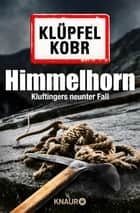 Himmelhorn - Kluftingers neunter Fall ebook by Volker Klüpfel, Michael Kobr