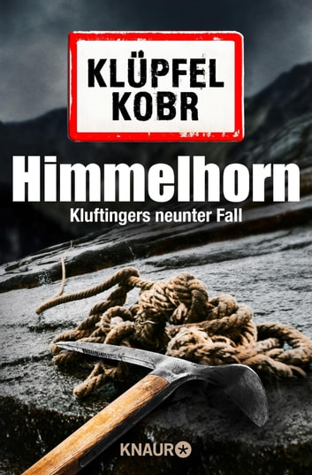 Himmelhorn - Kluftingers neunter Fall ebook by Volker Klüpfel,Michael Kobr