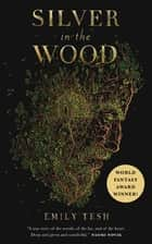 Silver in the Wood ebook by Emily Tesh