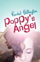 Poppy's Angel ebook by Rachel Billington