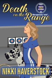 Death on the Range - Target Practice Mysteries 1 ebook by Nikki Haverstock