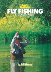 Fly Fishing - Learn from a Master ebook by Bill Mason