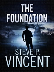 The Foundation: Jack Emery 1 ebook by Steve P. Vincent