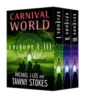 Carnival World Boxed Set (Episodes 1-3) ebook by Tawny Stokes,Michael J Lee