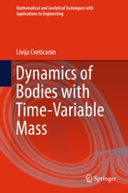 Dynamics of Bodies with Time-Variable Mass ebook by Livija Cveticanin