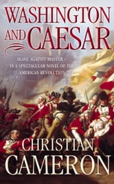 Washington and Caesar ebook by Christian Cameron