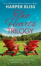 Two Hearts Trilogy ebook by Harper Bliss